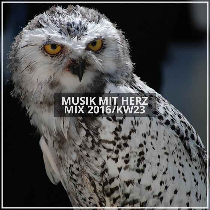 Musik mit Herz - Mix 2016/KW23