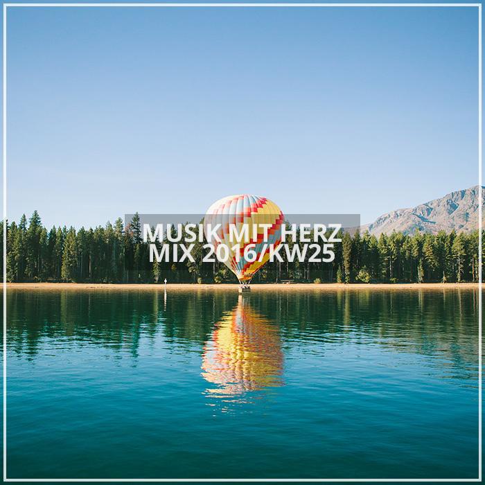 Musik mit Herz - Mix 2016/KW25